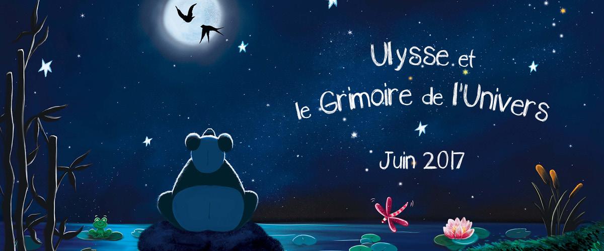 laplikili Ulysse et le grimoire de l'univers sortie juin 2017